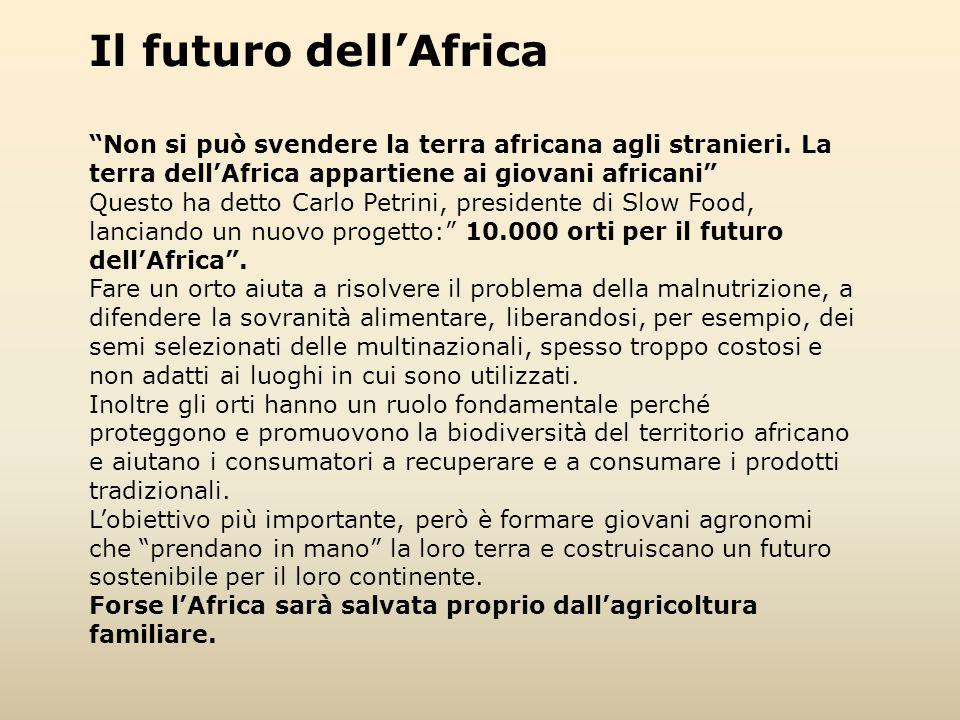 Il futuro dell'Africa Non si può svendere la terra africana agli stranieri. La terra dell'Africa appartiene ai giovani africani