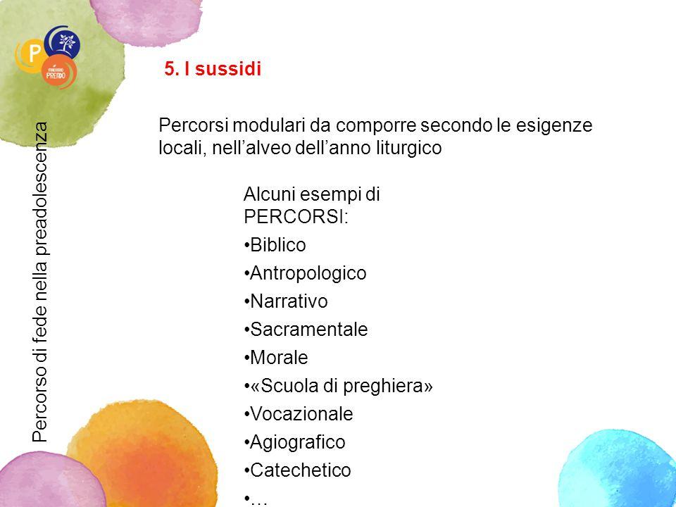 5. I sussidi Percorsi modulari da comporre secondo le esigenze locali, nell'alveo dell'anno liturgico.