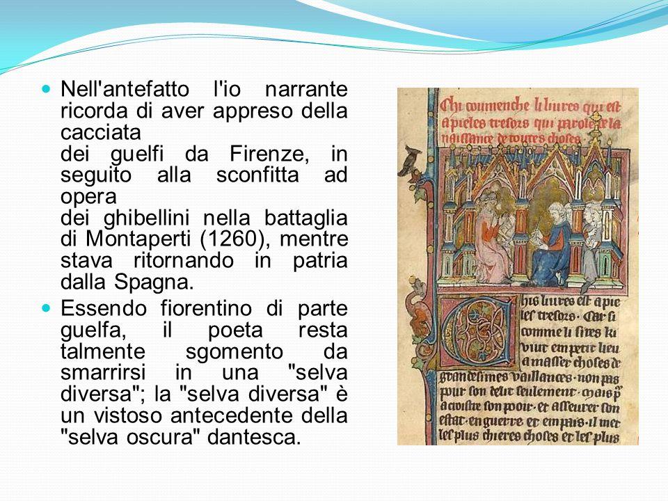 Nell antefatto l io narrante ricorda di aver appreso della cacciata dei guelfi da Firenze, in seguito alla sconfitta ad opera dei ghibellini nella battaglia di Montaperti (1260), mentre stava ritornando in patria dalla Spagna.