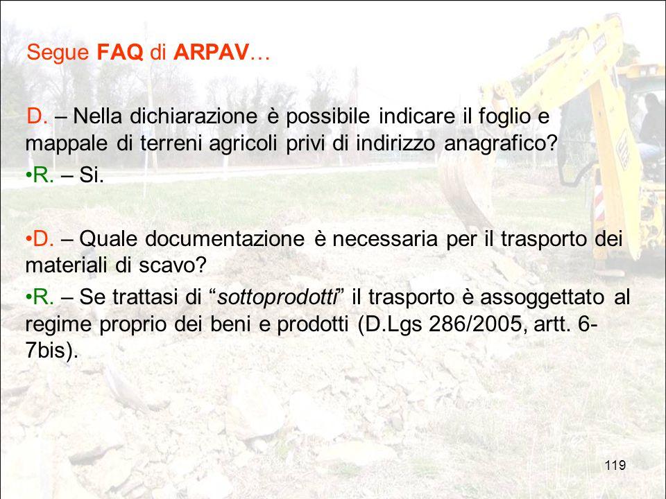 Segue FAQ di ARPAV… D. – Nella dichiarazione è possibile indicare il foglio e mappale di terreni agricoli privi di indirizzo anagrafico
