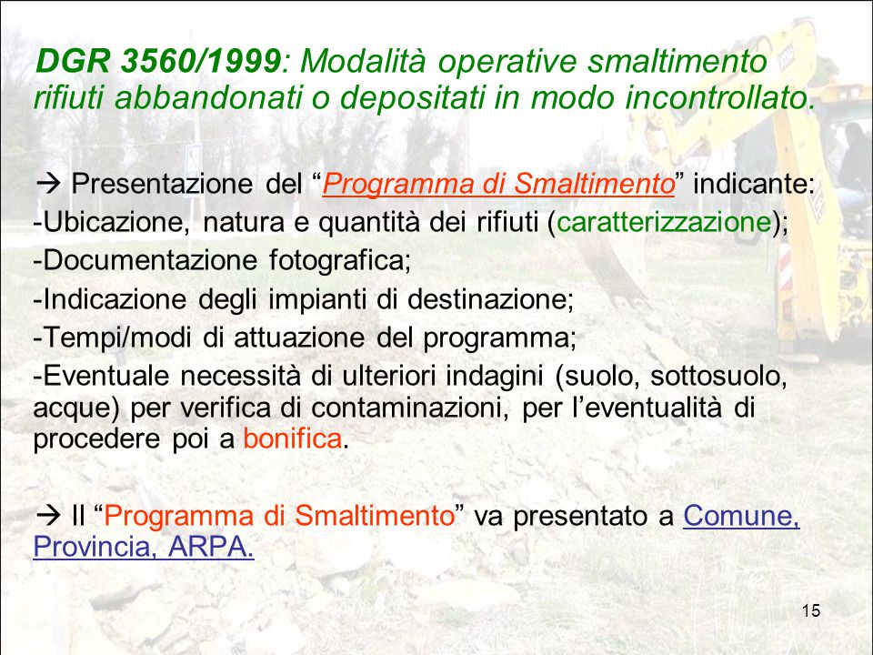 DGR 3560/1999: Modalità operative smaltimento rifiuti abbandonati o depositati in modo incontrollato.
