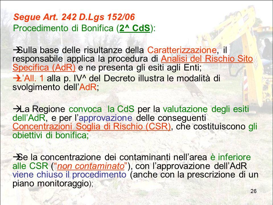 Segue Art. 242 D.Lgs 152/06 Procedimento di Bonifica (2^ CdS):