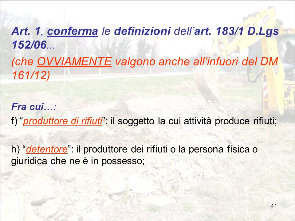 Art. 1, conferma le definizioni dell'art. 183/1 D.Lgs 152/06...
