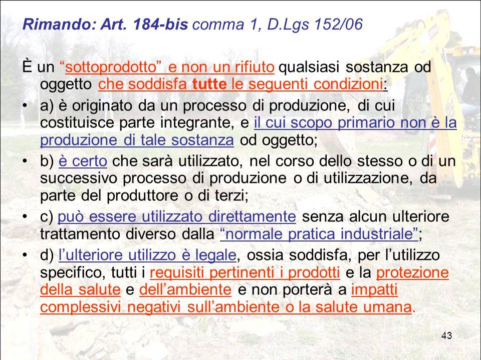 Rimando: Art. 184-bis comma 1, D.Lgs 152/06