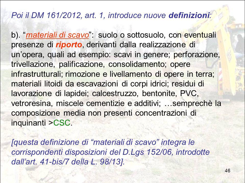 Poi il DM 161/2012, art. 1, introduce nuove definizioni: