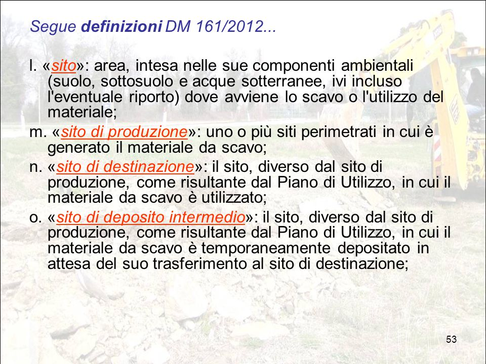 Segue definizioni DM 161/2012...