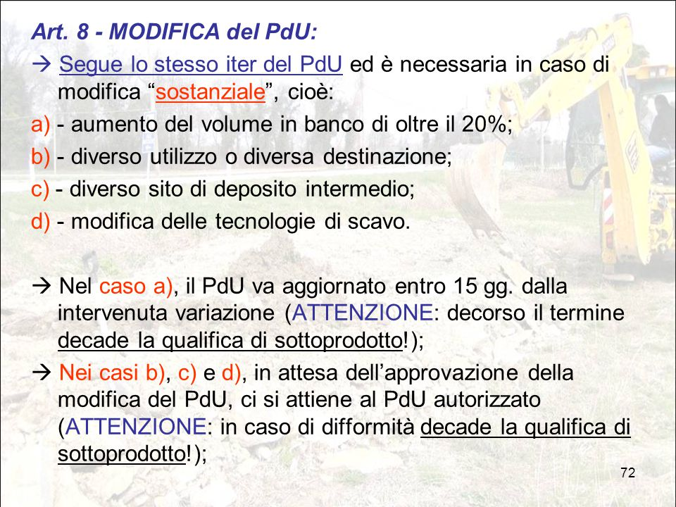 Art. 8 - MODIFICA del PdU:  Segue lo stesso iter del PdU ed è necessaria in caso di modifica sostanziale , cioè: