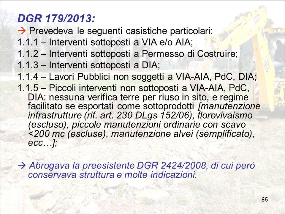 DGR 179/2013:  Prevedeva le seguenti casistiche particolari: