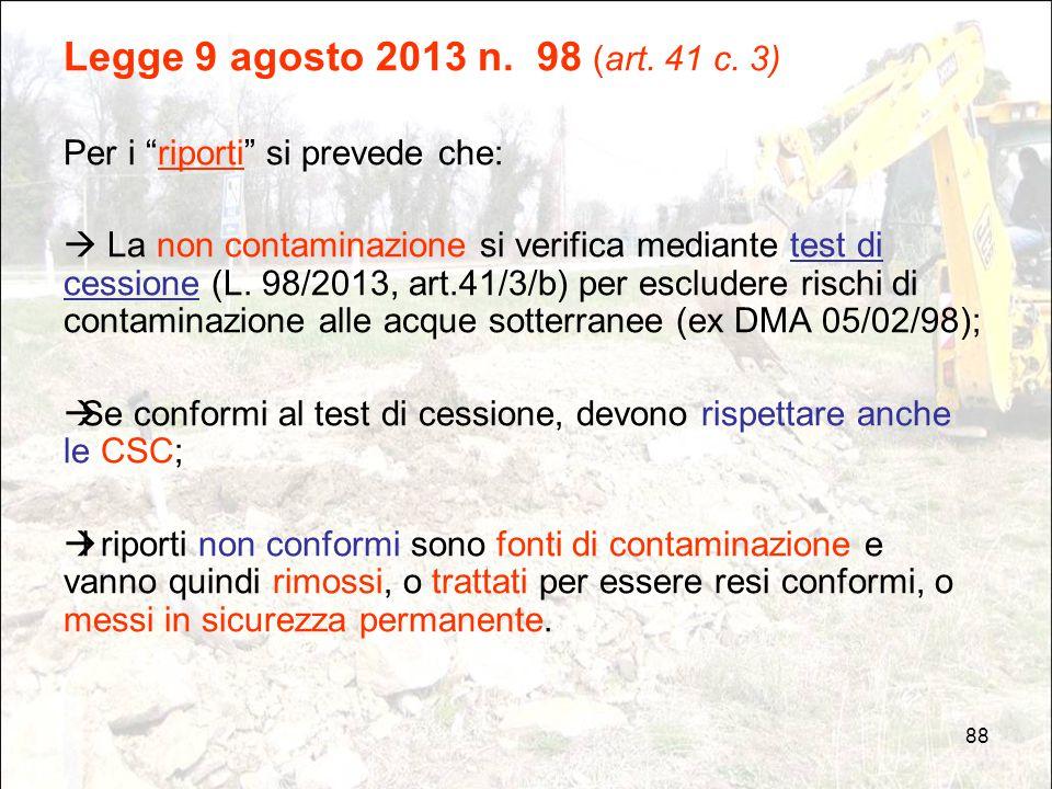 Legge 9 agosto 2013 n. 98 (art. 41 c. 3) Per i riporti si prevede che: