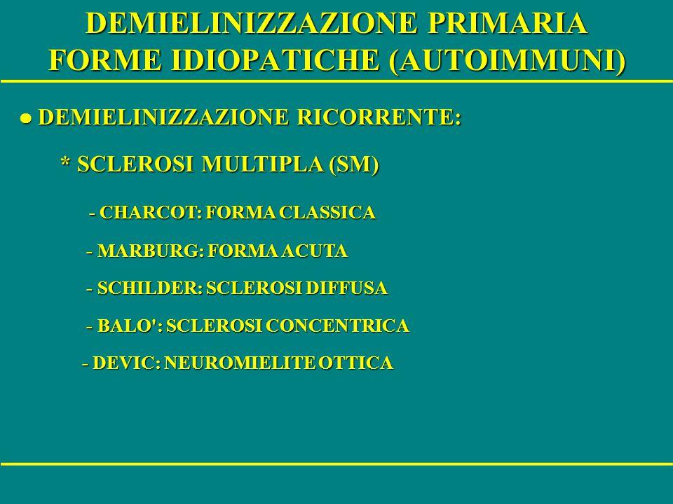 DEMIELINIZZAZIONE PRIMARIA FORME IDIOPATICHE (AUTOIMMUNI)