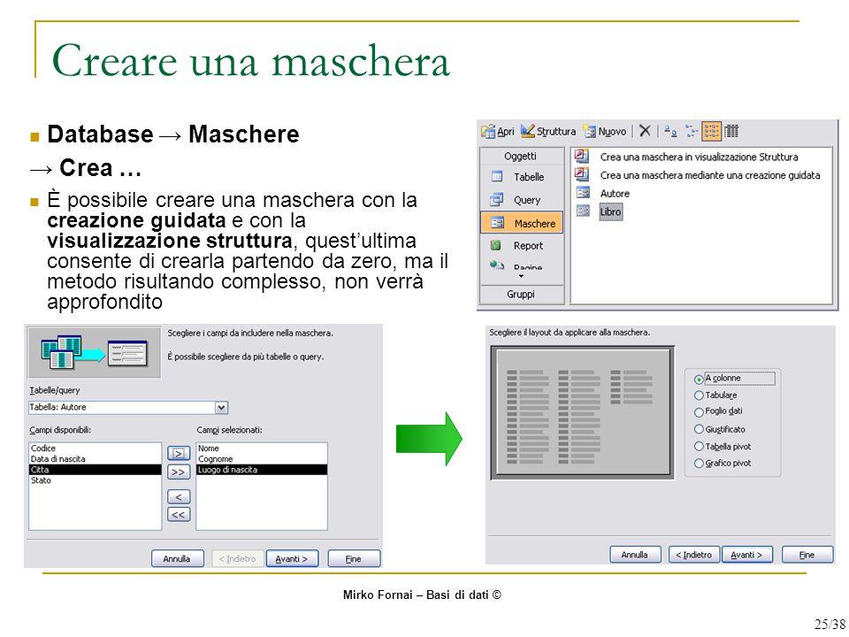 Creare una maschera Database → Maschere → Crea …
