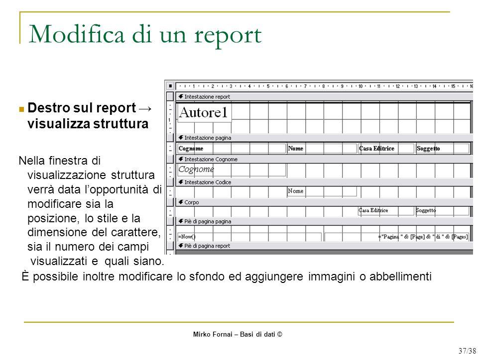 Modifica di un report Destro sul report → visualizza struttura