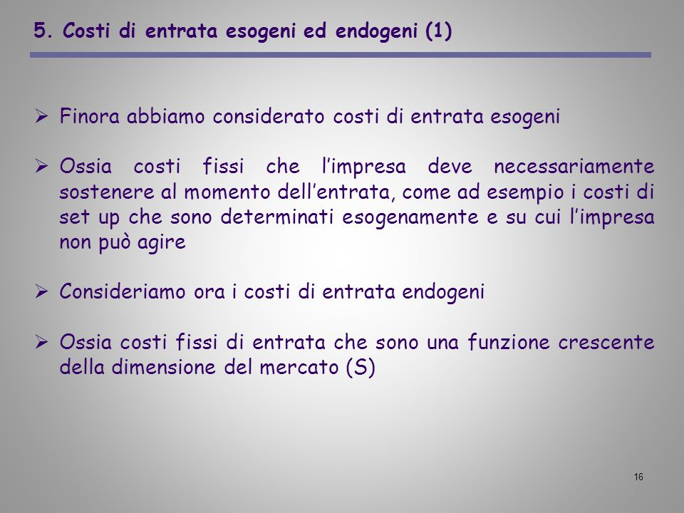 5. Costi di entrata esogeni ed endogeni (1)