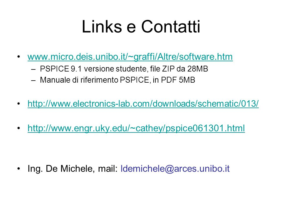 Links e Contatti www.micro.deis.unibo.it/~graffi/Altre/software.htm