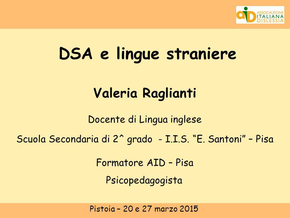 DSA e lingue straniere Valeria Raglianti Docente di Lingua inglese