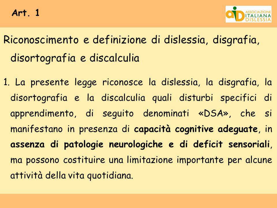 Art. 1 Riconoscimento e definizione di dislessia, disgrafia, disortografia e discalculia.
