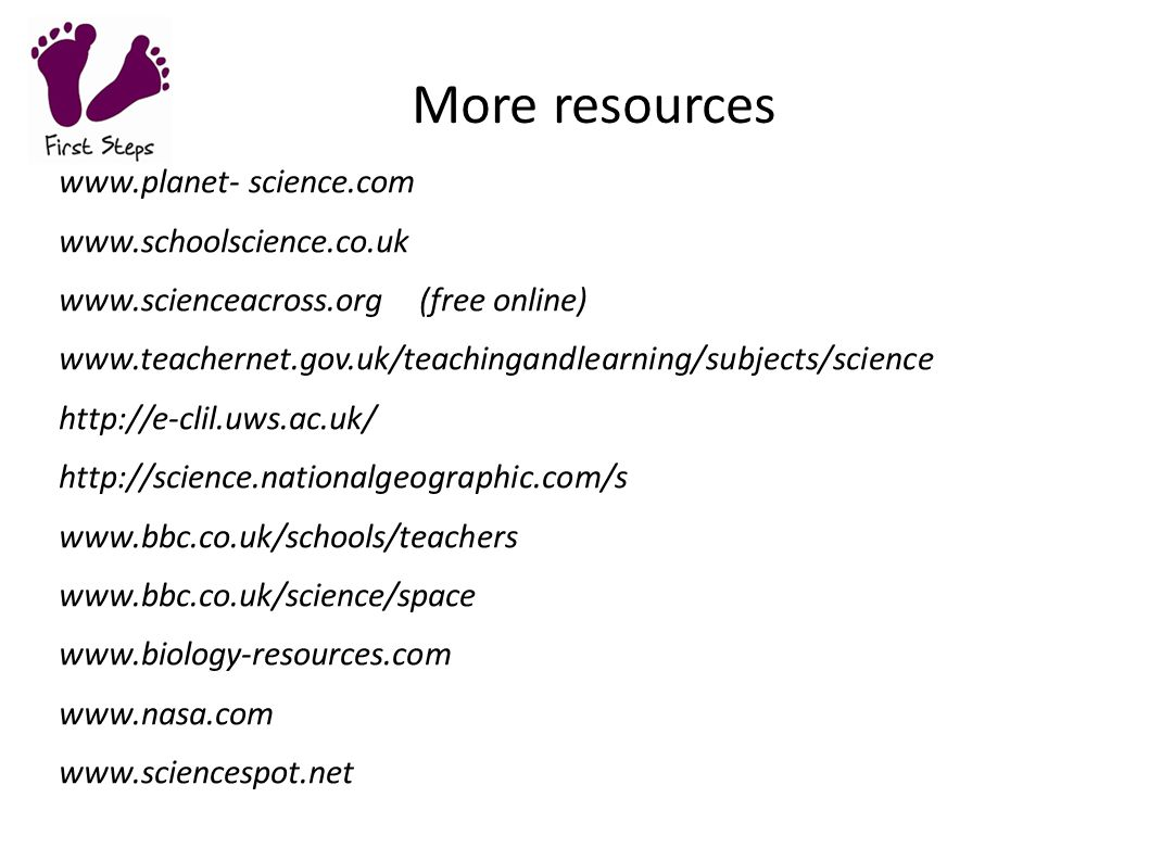 More resources www.planet- science.com www.schoolscience.co.uk