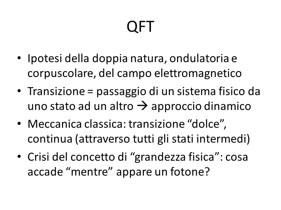 QFT Ipotesi della doppia natura, ondulatoria e corpuscolare, del campo elettromagnetico.