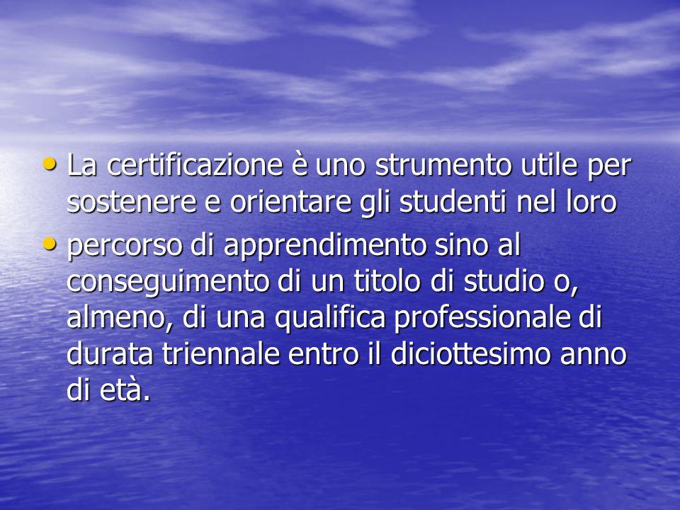 La certificazione è uno strumento utile per sostenere e orientare gli studenti nel loro