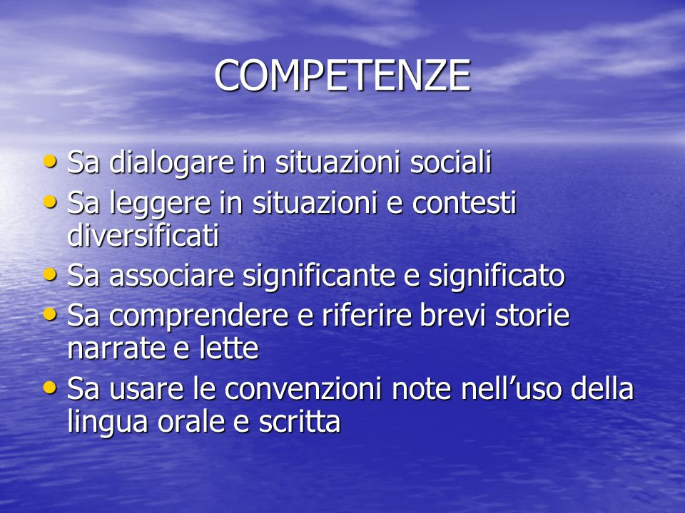 COMPETENZE Sa dialogare in situazioni sociali