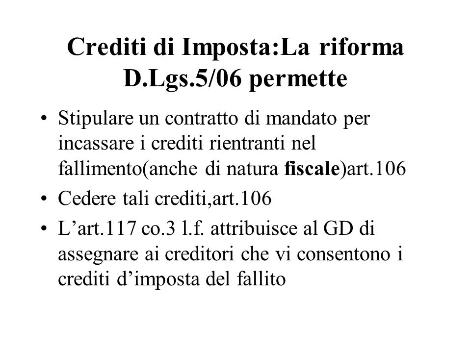 Crediti di Imposta:La riforma D.Lgs.5/06 permette