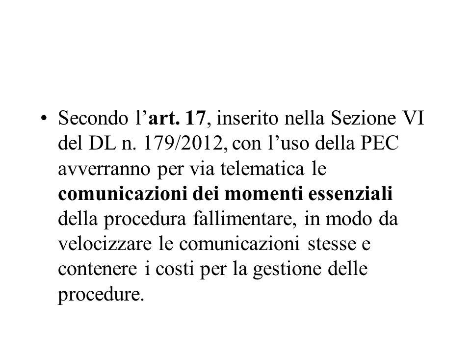 Secondo l'art. 17, inserito nella Sezione VI del DL n