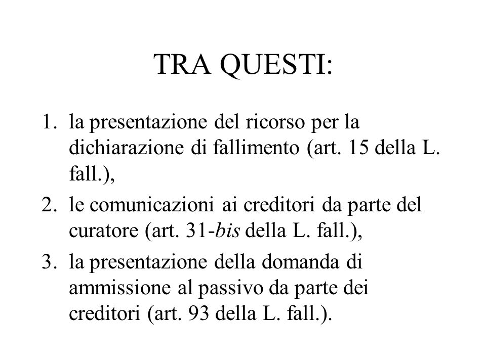 TRA QUESTI: la presentazione del ricorso per la dichiarazione di fallimento (art. 15 della L. fall.),