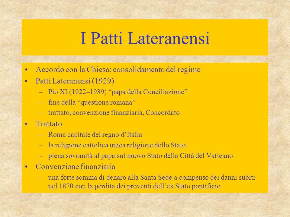 I Patti Lateranensi Accordo con la Chiesa: consolidamento del regime