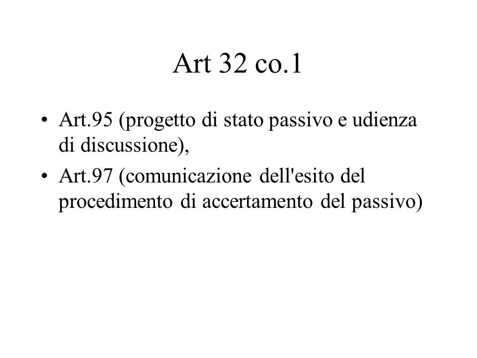 Art 32 co.1 Art.95 (progetto di stato passivo e udienza di discussione),
