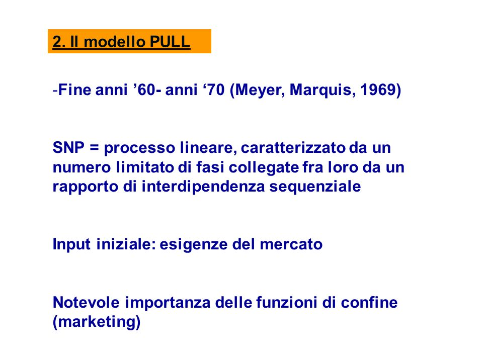 2. Il modello PULL Fine anni '60- anni '70 (Meyer, Marquis, 1969)