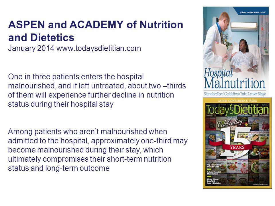 ASPEN and ACADEMY of Nutrition and Dietetics