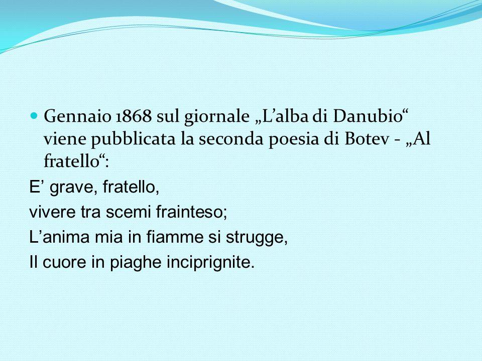 """Gennaio 1868 sul giornale """"L'alba di Danubio viene pubblicata la seconda poesia di Botev - """"Al fratello :"""