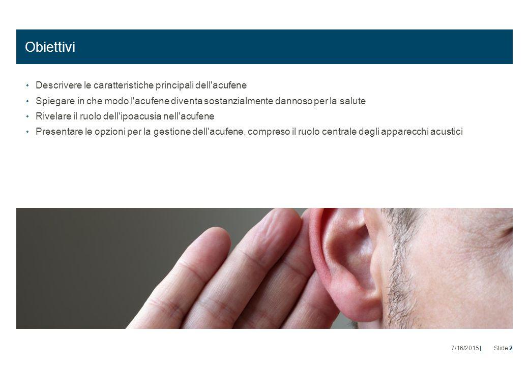 Obiettivi Descrivere le caratteristiche principali dell acufene