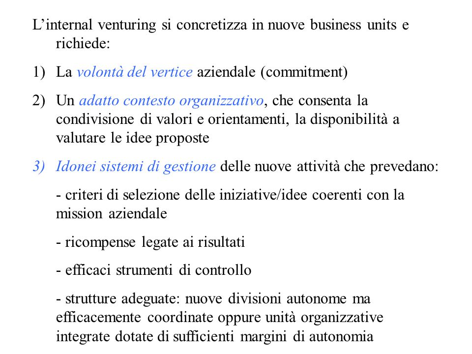 L'internal venturing si concretizza in nuove business units e richiede: