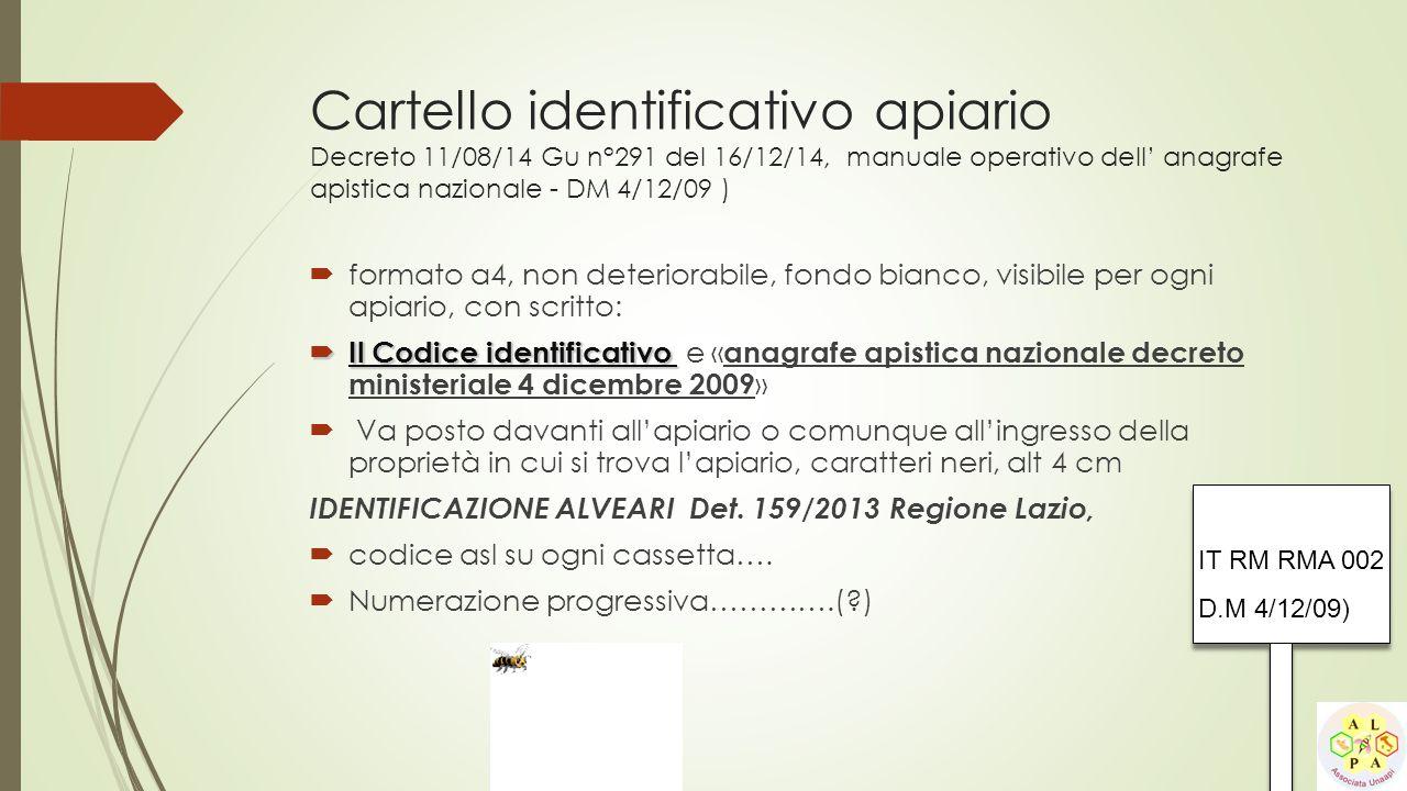 Cartello identificativo apiario Decreto 11/08/14 Gu n°291 del 16/12/14, manuale operativo dell' anagrafe apistica nazionale - DM 4/12/09 )