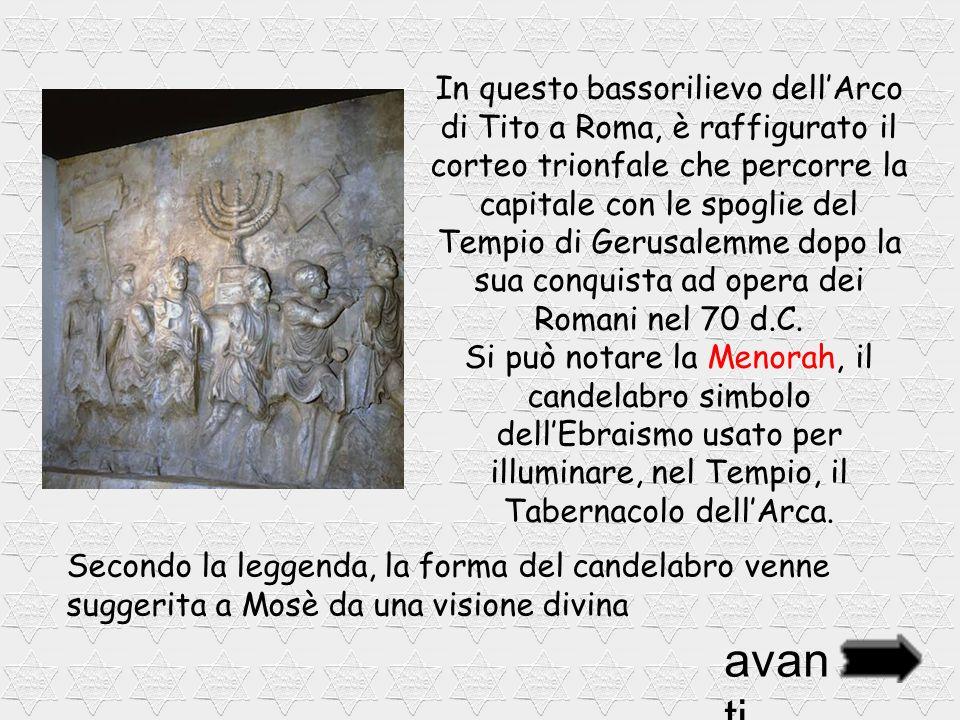 In questo bassorilievo dell'Arco di Tito a Roma, è raffigurato il corteo trionfale che percorre la capitale con le spoglie del Tempio di Gerusalemme dopo la sua conquista ad opera dei Romani nel 70 d.C. Si può notare la Menorah, il candelabro simbolo dell'Ebraismo usato per illuminare, nel Tempio, il Tabernacolo dell'Arca.