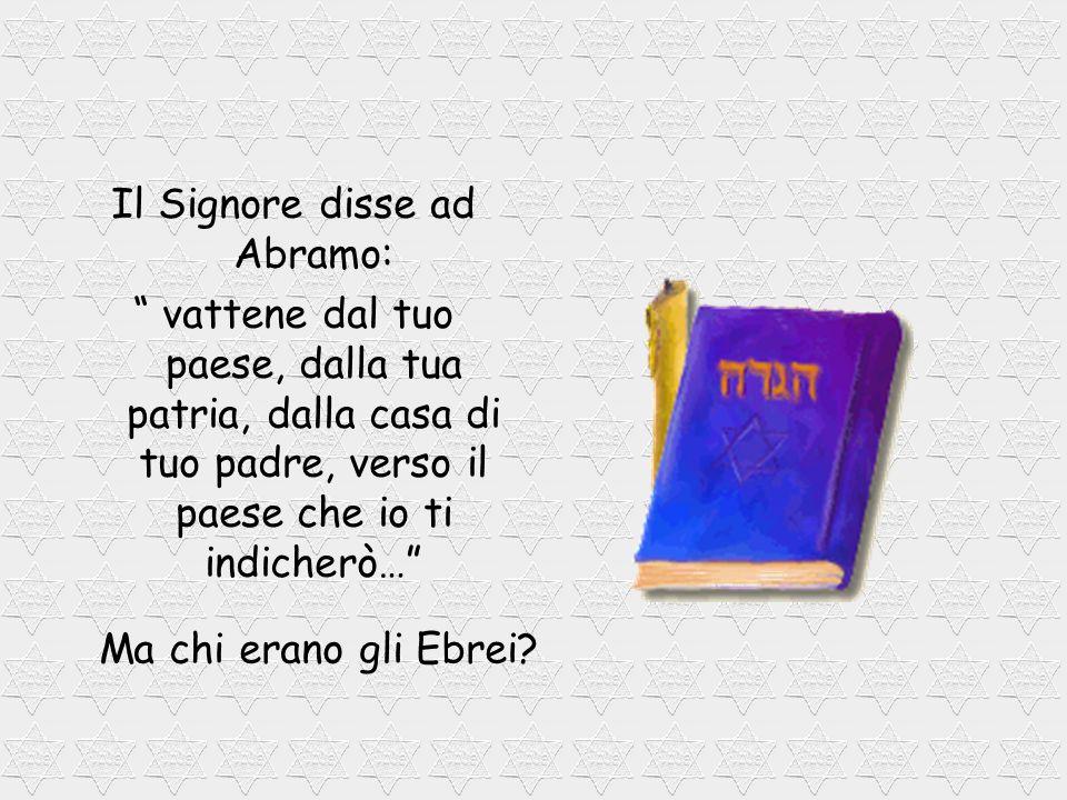 Il Signore disse ad Abramo: