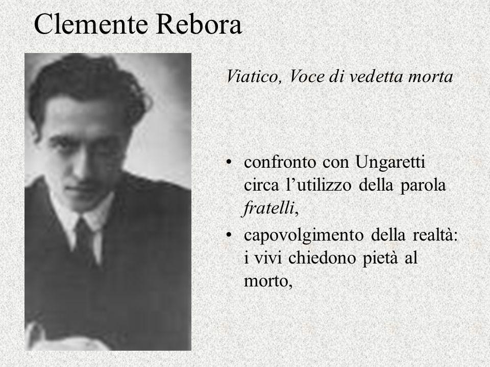 Clemente Rebora Viatico, Voce di vedetta morta