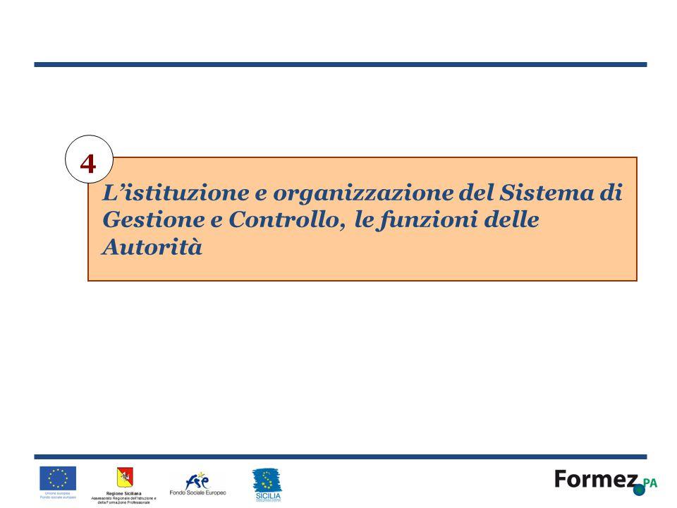 4 L'istituzione e organizzazione del Sistema di Gestione e Controllo, le funzioni delle Autorità