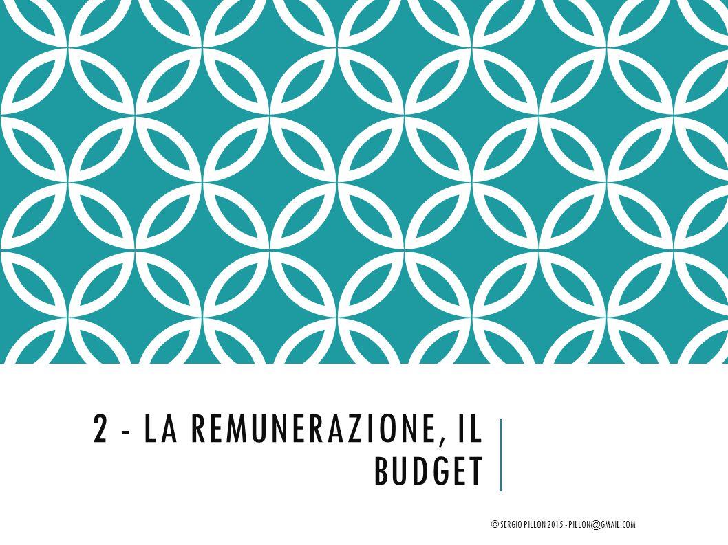 2 - la remunerazione, il budget
