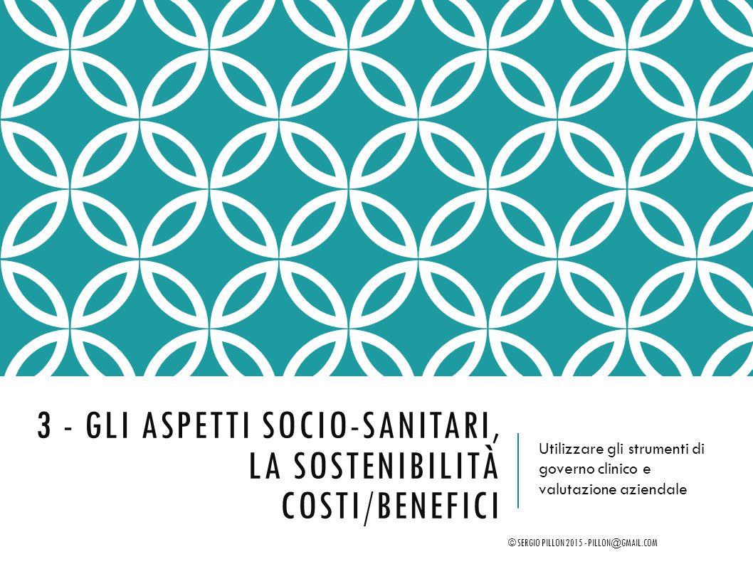 3 - Gli aspetti socio-sanitari, la sostenibilità costi/benefici