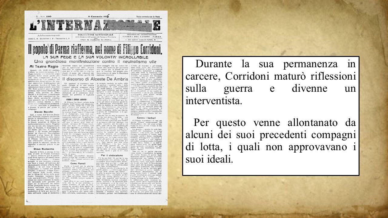 1313 Durante la sua permanenza in carcere, Corridoni maturò riflessioni sulla guerra e divenne un interventista.