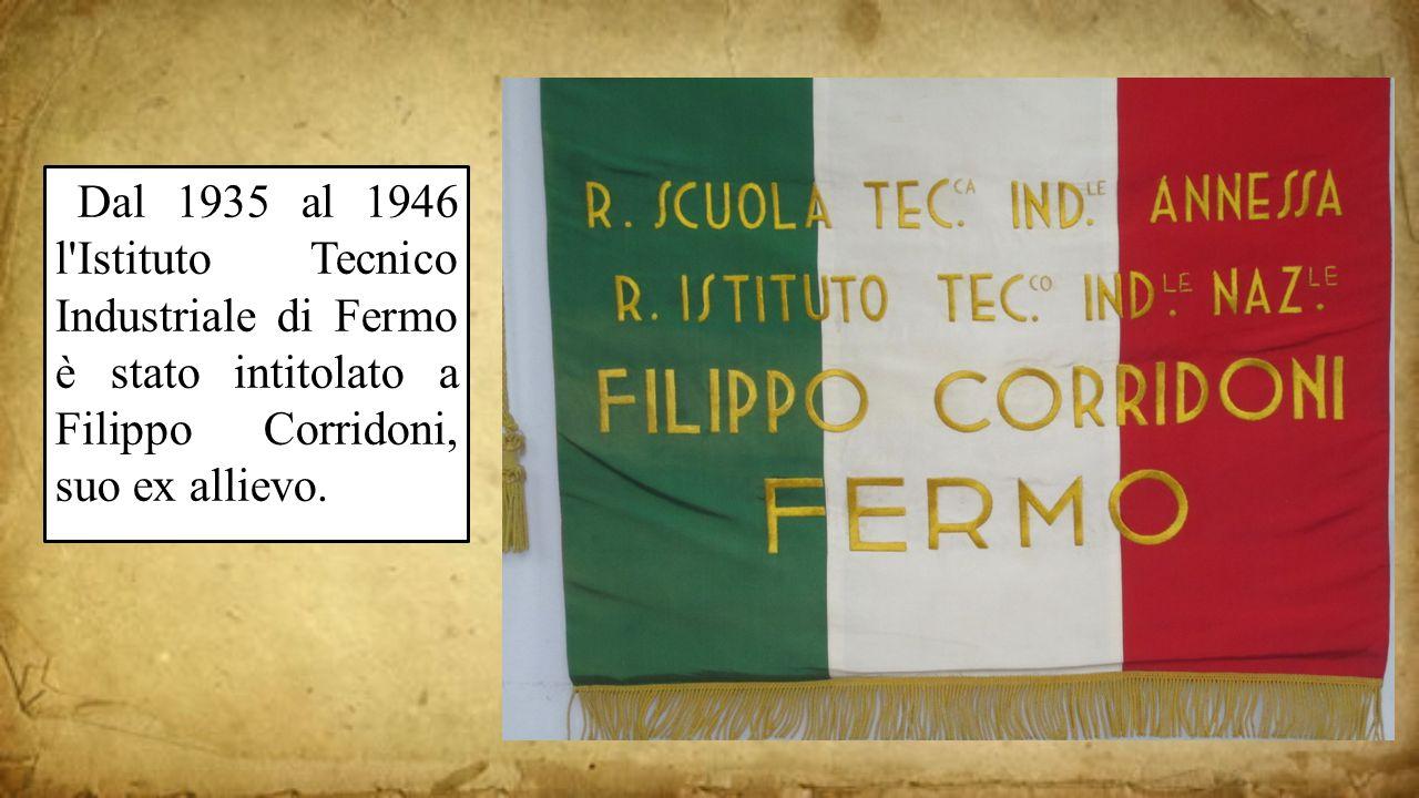 Dal 1935 al 1946 l Istituto Tecnico Industriale di Fermo è stato intitolato a Filippo Corridoni, suo ex allievo.