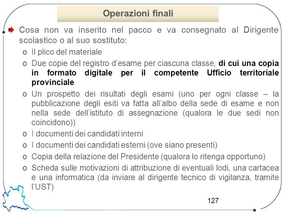 Operazioni finali Cosa non va inserito nel pacco e va consegnato al Dirigente scolastico o al suo sostituto: