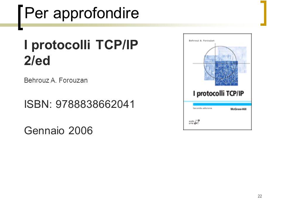 Per approfondire I protocolli TCP/IP 2/ed ISBN: 9788838662041