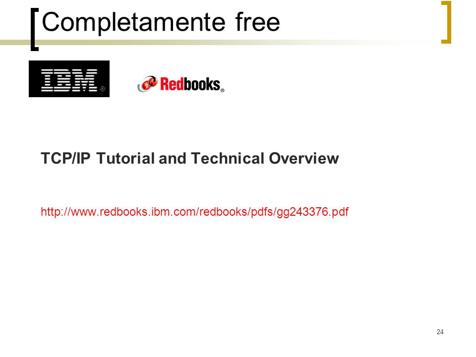 Completamente free TCP/IP Tutorial and Technical Overview