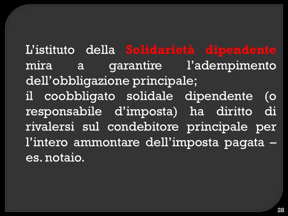 L'istituto della Solidarietà dipendente mira a garantire l'adempimento dell'obbligazione principale;