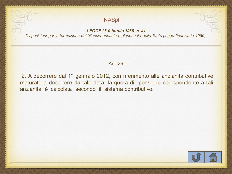 NASpI LEGGE 28 febbraio 1986, n. 41. Disposizioni per la formazione del bilancio annuale e pluriennale dello Stato (legge finanziaria 1986).