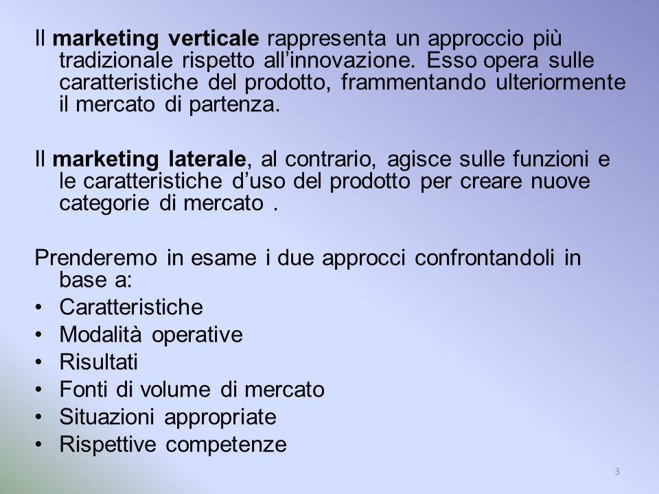 Il marketing verticale rappresenta un approccio più tradizionale rispetto all'innovazione. Esso opera sulle caratteristiche del prodotto, frammentando ulteriormente il mercato di partenza.