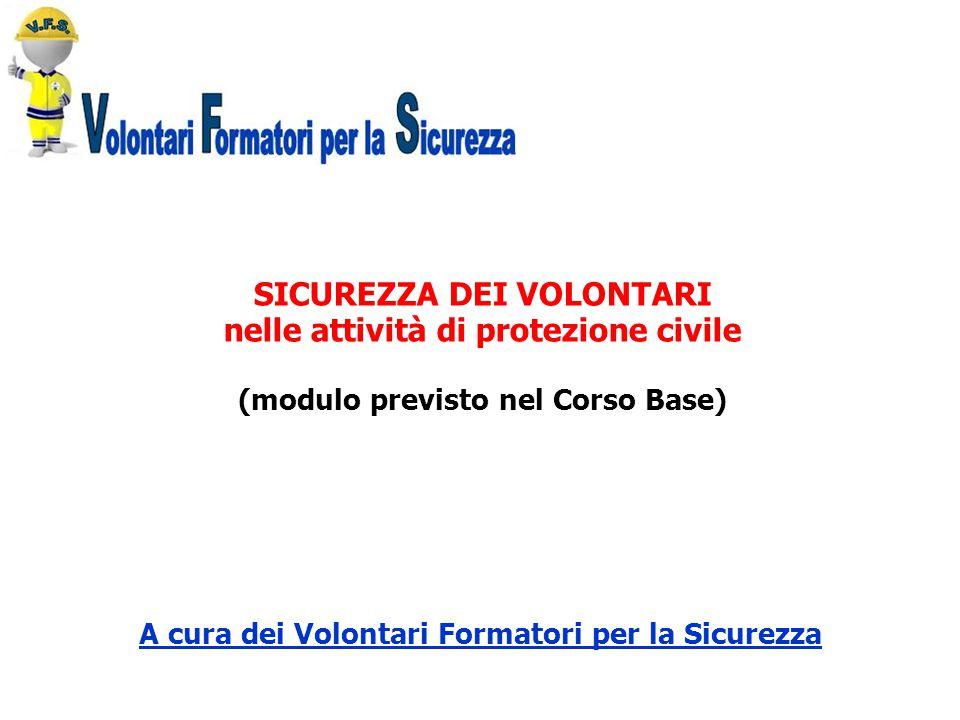 SICUREZZA DEI VOLONTARI nelle attività di protezione civile